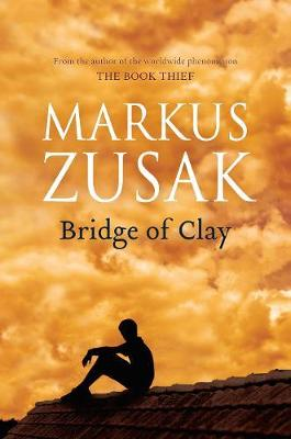 Bridge of Clay by Markus Zusak