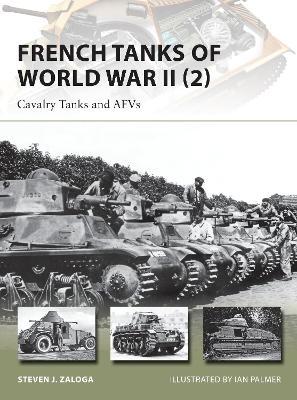 French Tanks of World War II 2 by Steven J. Zaloga