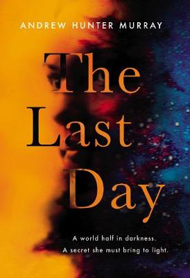 The Last Day: The Sunday Times bestseller and one of their best books of 2020 by Andrew Hunter Murray