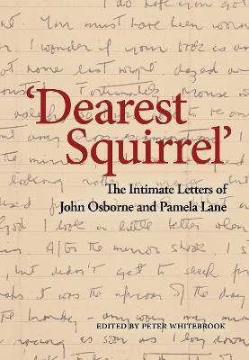 'Dearest Squirrel...' by John Osborne