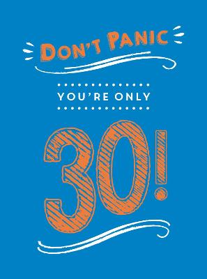 Don't Panic, You're Only 30! by Summersdale Publishers