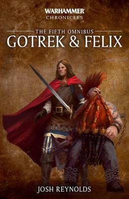 Gotrek and Felix: The Fifth Omnibus by Josh Reynolds