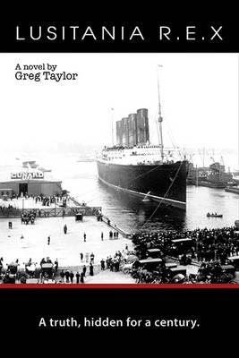 Lusitania R. E. X. by Greg Taylor