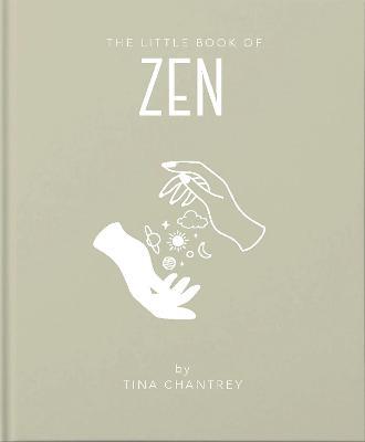 The Little Book of Zen by Tina Chantrey