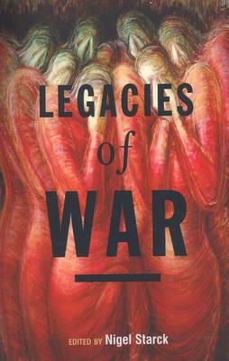 Legacies of War by Nigel Starck