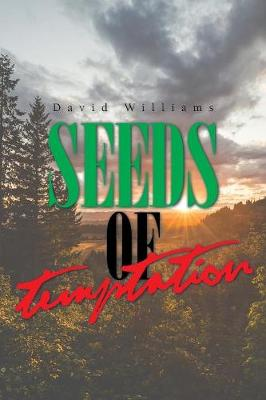 Seeds of Temptation by David Williams Williams
