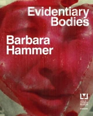 Barbara Hammer: Evidentary Bodies by Hirmer