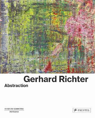 Gerhard Richter: Abstraction by Ortrud Westheider