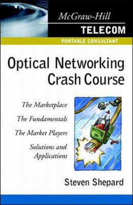 Optical Networking Crash Course by Steven Shepard