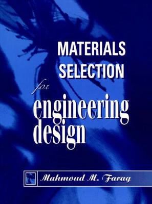 Materials Selection Engineering Design by Mahmoud M. Farag