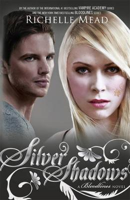 Silver Shadows: Bloodlines Book 5 by Richelle Mead