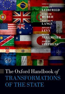 The Oxford Handbook of Transformations of the State by Stephan Leibfried