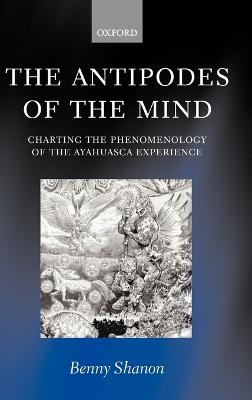 The Antipodes of the Mind by Benny Shanon
