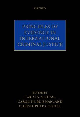 Principles of Evidence in International Criminal Justice by Karim A. A. Khan