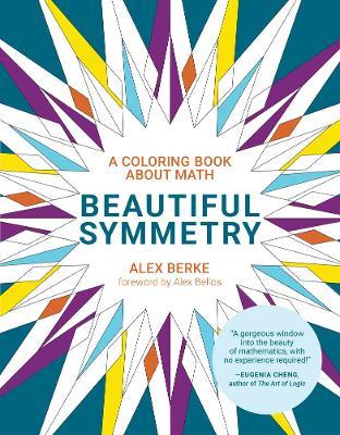 Beautiful Symmetry: A Coloring Book about Math by Alex Berke