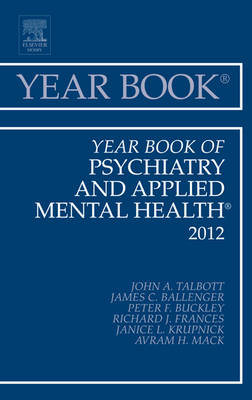 Year Book of Psychiatry and Applied Mental Health 2012 by John A. Talbott