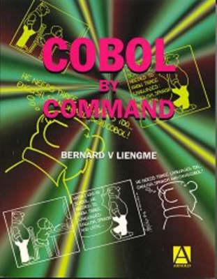 COBOL by Command by Bernard V. Liengme