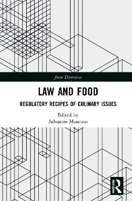 Law and Food: Regulatory Recipes of Culinary Issues by Salvatore Mancuso