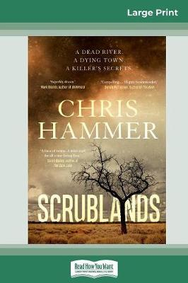 Scrublands (16pt Large Print Edition) by Chris Hammer