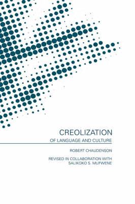 Creolization of Language and Culture book