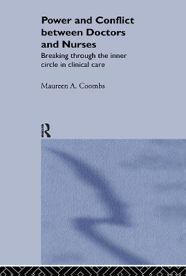 Power and Conflict Between Doctors and Nurses by Maureen A. Coombs