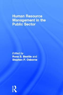 Human Resource Management in the Public Sector by Rona S Beattie