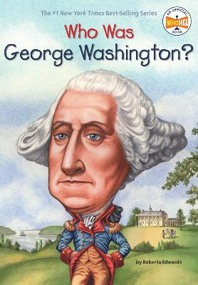 Who Was George Washington by Roberta Edwards
