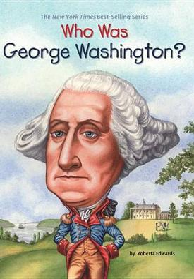 Who Was George Washington by Roberta Edwards