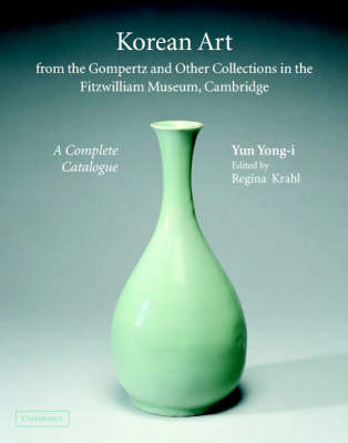 Korean Art from the Gompertz and Other Collections in the Fitzwilliam Museum: A Complete Catalogue book