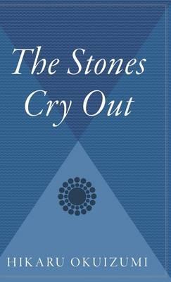 The Stones Cry Out by Hiraku Okuizumi