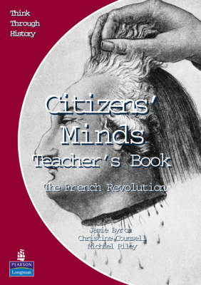 Citizens Minds The French Revolution Teacher's Book by Christine Counsell