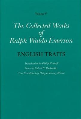The Collected Works of Ralph Waldo Emerson English Traits v. 5 by Ralph Waldo Emerson