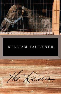 Reivers: a Reminscence by William Faulkner