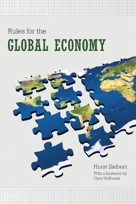 Rules for the Global Economy by Horst Siebert