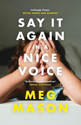 Say It Again in a Nice Voice book