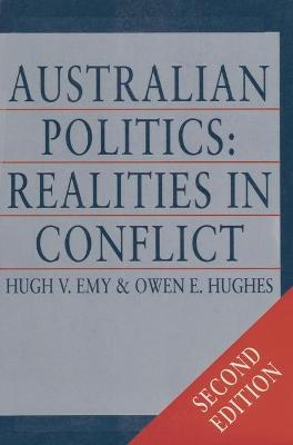 Australian Politics: Realities in Conflict by Hugh V. Emy