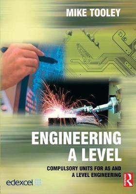 Engineering A Level by Mike Tooley