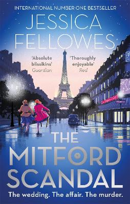 The Mitford Scandal: Diana Mitford and a death at the party by Jessica Fellowes