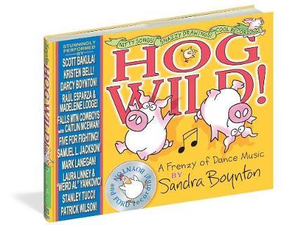 Hog Wild! by Sandra Boynton
