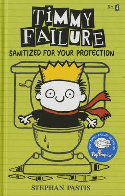 Timmy Failure: Sanitized for Your Protection book