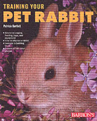 Training Your Pet Rabbit by Patricia P. Bartlett