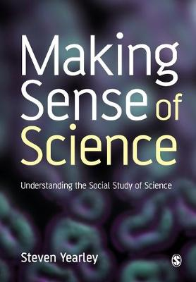 Making Sense of Science by Steven Yearley