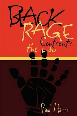 Black Rage Confronts the Law by Paul Harris