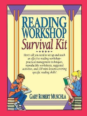 Reading Workshop Survival Kit by Gary Robert Muschla