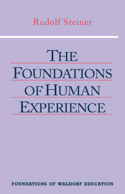 The Foundations of Human Experience by Rudolf Steiner