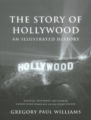 Story of Hollywood by Gregory Paul Williams