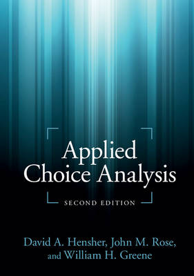 Applied Choice Analysis by David A. Hensher