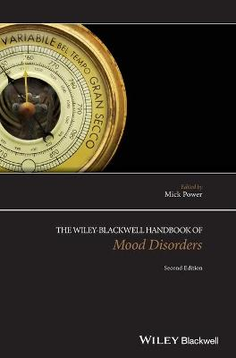 Wiley-Blackwell Handbook of Mood Disorders by Mick Power
