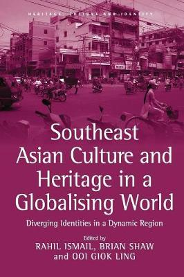 Southeast Asian Culture and Heritage in a Globalising World book