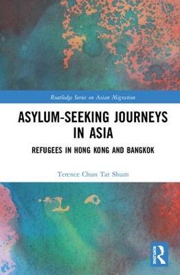 Asylum-Seeking Journeys in Asia: Refugees in Hong Kong and Bangkok book